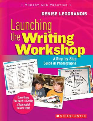 Launching the Writing Workshop By Leograndis, Denise/ Allyn, Pam (FRW)