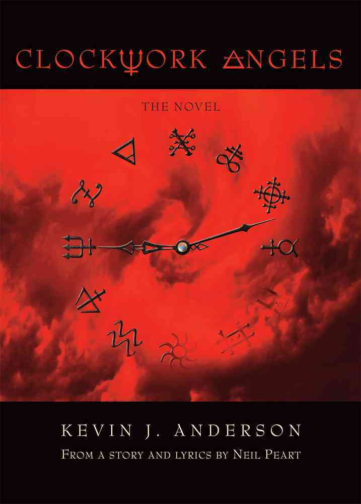 Clockwork Angels By Anderson, Kevin J./ Peart, Neil